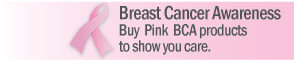 Breast Cancer Awareness - Buy Pink BCA Products to show you care